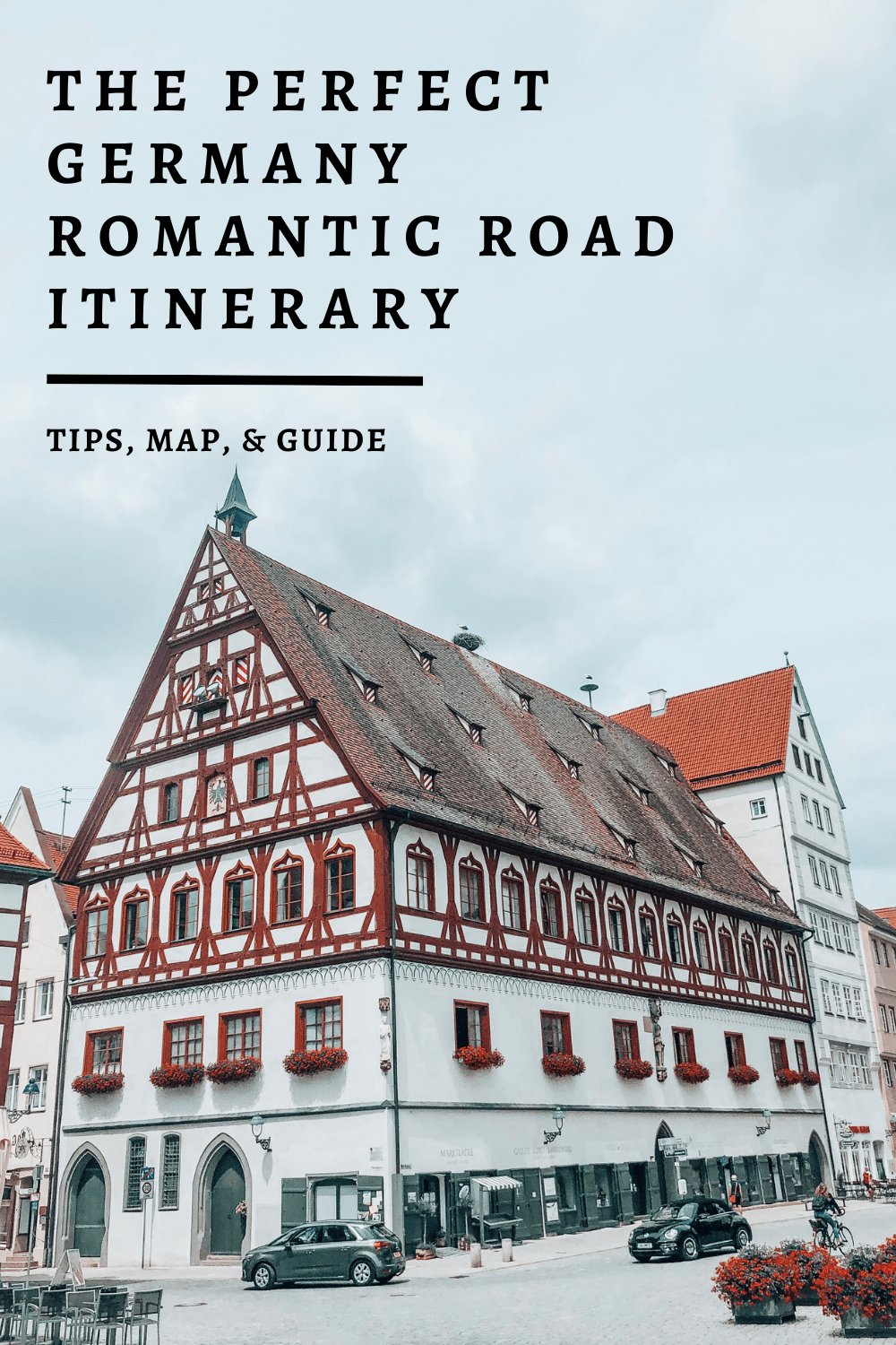 The Perfect Germany Romantic Road Itinerary